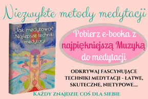 Darmowy E-book Jak medytować, najlepsze techniki medytacji, Jasna Polska to platforma wyszukiwania i ogłaszania wydarzeń, warsztatów, osób, miejsc, duchowa Polska świadoma Polska alternatywna Polska poza matrixem