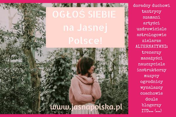 Jasna Polska alternatywny portal, wyszukiwarka ogłoszeń, szukaj warsztaty, kursy, wydarzenia, rozwój osobisty, duchowość, ezoteryka, ogłoszenia ezoteryczne, ezo ogłoszenia, zdrowie, medytacja