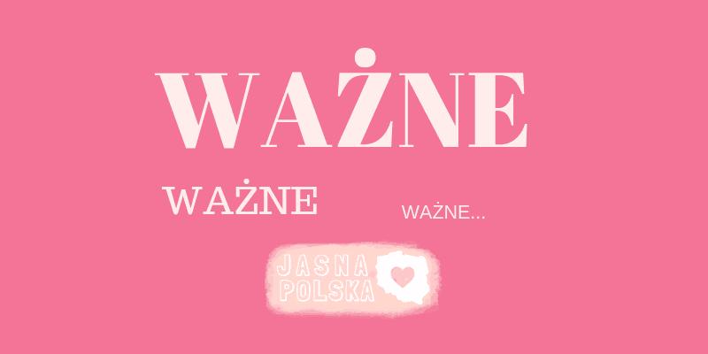 Aktualności z Jasnej Polski – 13.01 WAŻNE, Ważne, ważne!