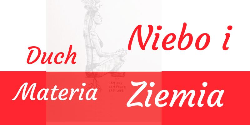 Polska Flaga w Nowej Energii – symbol połączenia Ziemi z Niebem, pierwszej czakry z siódmą – doskonałej harmonii