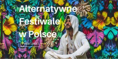 Wszystkie Alternatywne Festiwale 2019 znajdziesz na Jasnej Polsce - cz.1