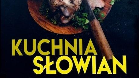 Słowiański Slow Food – 30 Rzeczy, których nie wiesz o kuchni Słowian! cz.1