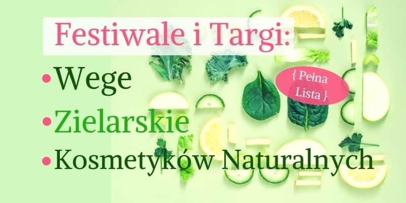 Wszystkie Festiwale Wegetariańskie, Zielarskie, Zdrowia i Kosmetyków Naturalnych 2019 znajdziesz na Jasnej Polsce – cz.2 – AKTUALIZACJA