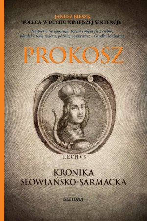Kronika Prokosza historia slowianska sarmacka lechicka starozytna historia Polski Janusz Bieszk poleca
