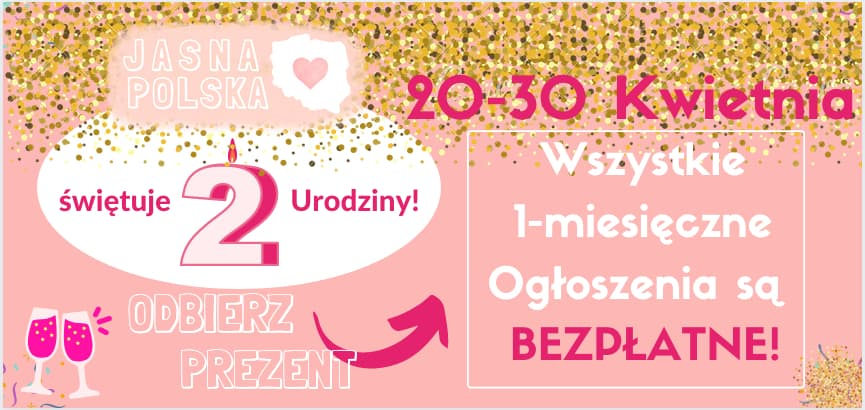 Bezpłatne Ogłoszenia na 2. Urodziny Jasnej Polski! Jasna