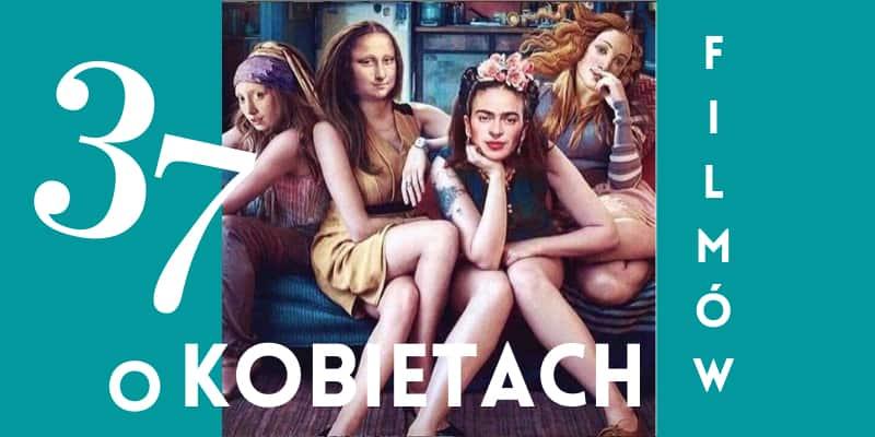 40 Filmow I Seriali O Kobietach Ktore Realizuja Pasje Rozbudzaja Ciekawosc Zycia I Pokazuja Kobiecosc Jasna Polska